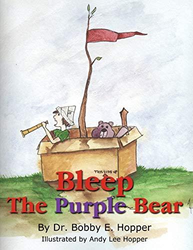 Bleep The Purple Bear By Dr. Bobby E. Hopper