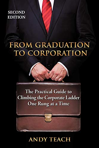 From Graduation to Corporation By ANDY TEACH
