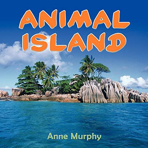 Animal Island By Anne Murphy
