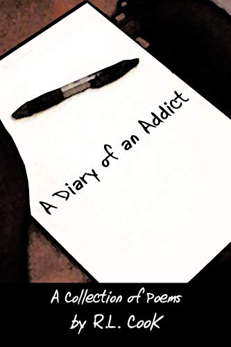 A Diary of an Addict By R.L. Cook