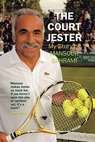 The Court Jester: My Story By Mansour Bahrami