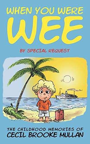 When You Were Wee By Cecil Brooke Mullan