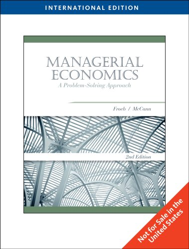 Managerial Economics: A Problem-Solving Approach by Luke M. Froeb
