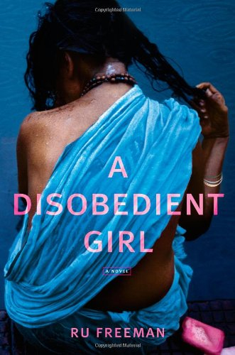 A Disobedient Girl By Ru Freeman