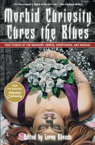 Morbid Curiosity Cures the Blues By Loren Rhoads