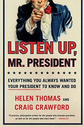 Listen Up, Mr. President By Helen Thomas