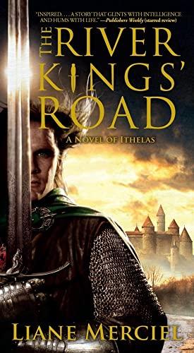 The River Kings' Road By Liane Merciel