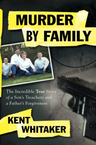 Murder by Family By Kent Whitaker