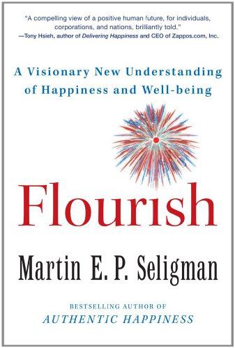 Flourish By Martin E P Seligman, Ph.D.