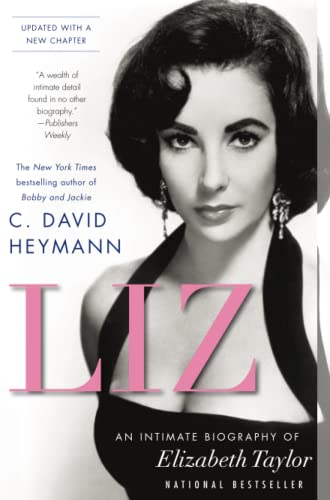 Liz: An Intimate Biography of Elizabeth Taylor by C. David Heymann