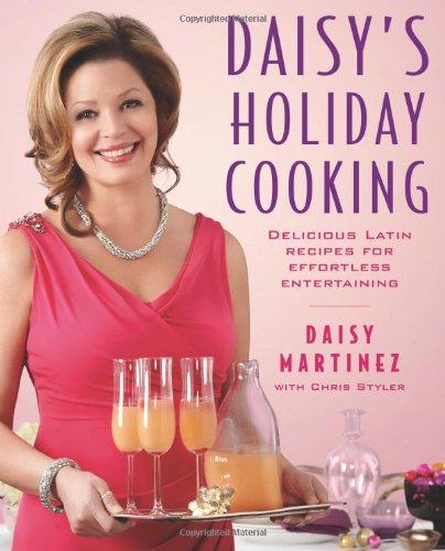 Daisy's Holiday Cooking By Daisy Martinez