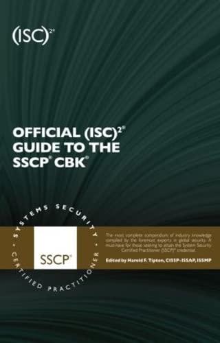 Official (ISC)2 Guide to the SSCP CBK By Harold F. Tipton (HFT Associates, Villa Park, California, USA)
