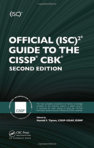 Official (ISC) 2 Guide to the CISSP CBK, Second Edition (ISC2 Press) Edited by (ISC)2