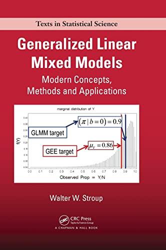 Generalized Linear Mixed Models By Walter W. Stroup (University of Nebraska, Lincoln, USA)