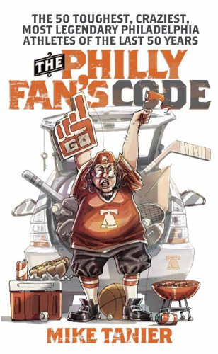 The Philly Fan's Code By Mike Tanier