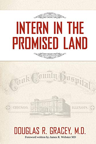 Intern in the Promised Land By Douglas R Gracey, M.D.