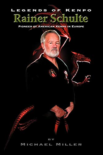 Legends of Kenpo By Michael Miller