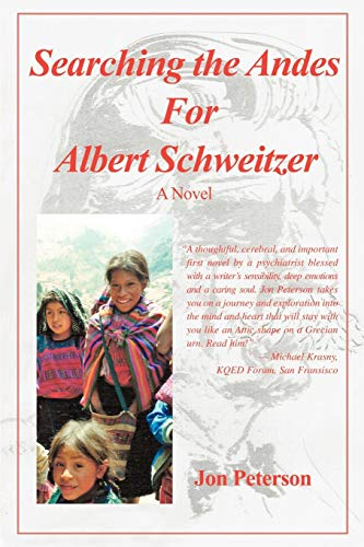 Searching the Andes for Albert Schweitzer By Jon Peterson