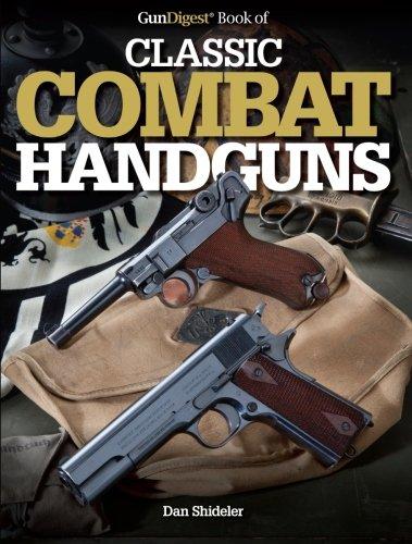 Gun Digest Book of Classic Combat Handguns By Dan Shideler