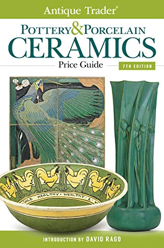 Antique Trader Pottery & Porcelain Ceramics Price Guide (Antique Trader's Pottery & Porcelain Ceramics Price Guide) By David Rago