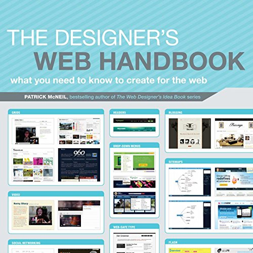 The Designer's Web Handbook: What You Need to Know to Create for the Web By Patrick McNeil