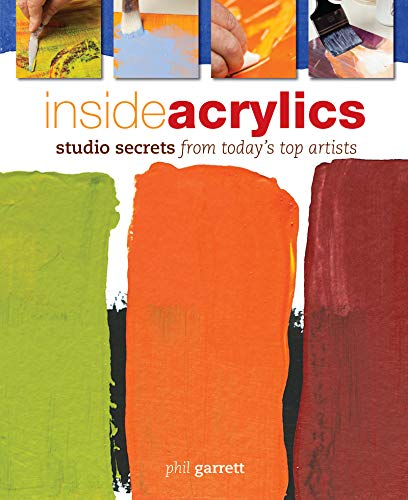 Inside Acrylics By Phil Garrett