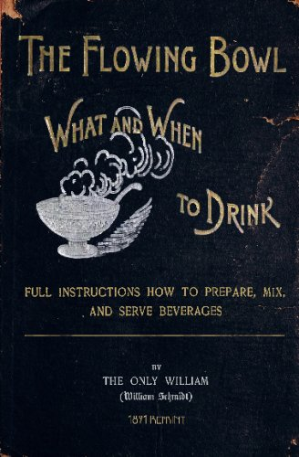 The Flowing Bowl - What And When To Drink 1891 Reprint By Ross Brown