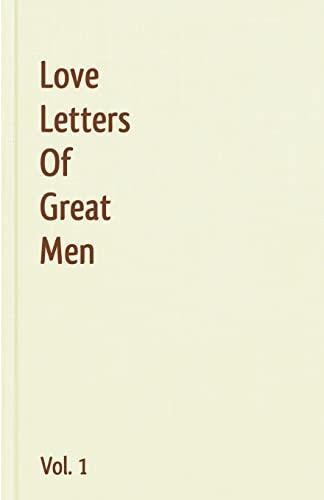 Love Letters Of Great Men - Vol. 1 By Ludwig Van Beethoven