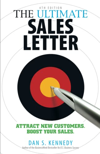 The Ultimate Sales Letter, 4th Edition By Dan S Kennedy