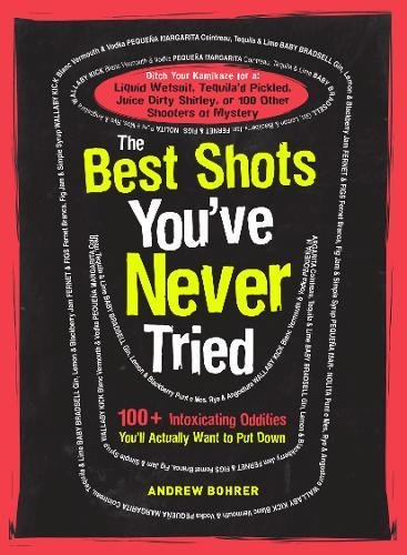 The Best Shots You've Never Tried By Andrew Bohrer