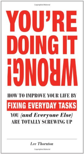 You're Doing it Wrong! By Lee Thornton