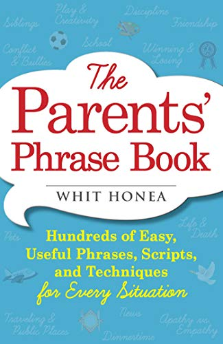 The Parents' Phrase Book By Whit Honea