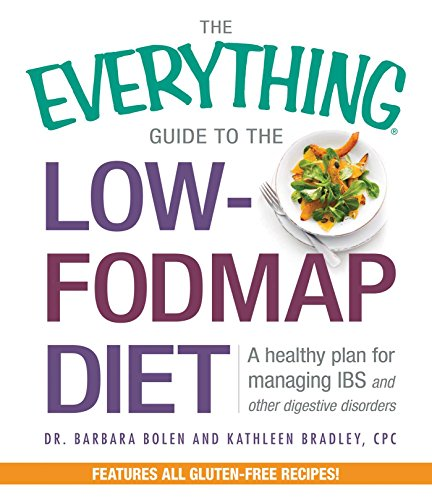 The Everything Guide To The Low-FODMAP Diet By Barbara Bolen