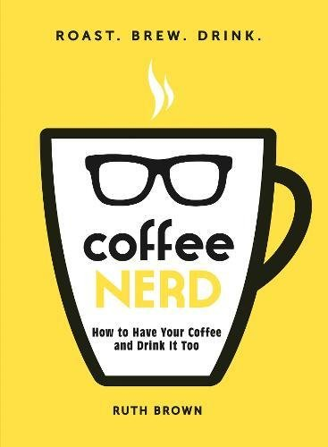 Coffee Nerd By Ruth Brown