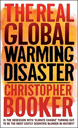 The Real Global Warming Disaster By Christopher Booker