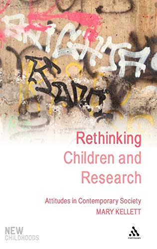 Rethinking Children and Research By Mary Kellet