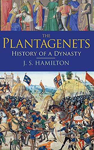 The Plantagenets By Jeffrey S. Hamilton