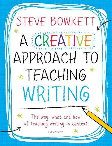 A Creative Approach to Teaching Writing By Steve Bowkett