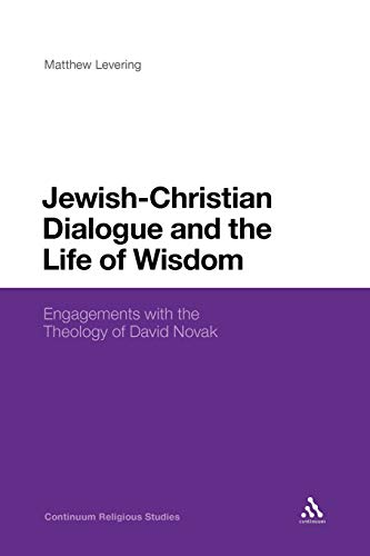 Jewish-Christian Dialogue and the Life of Wisdom By Matthew Levering