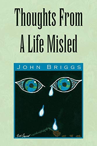 Thoughts from a Life Misled By MR John Briggs