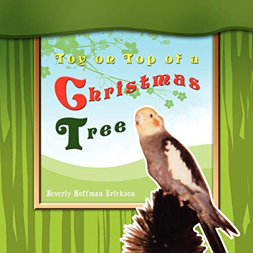 Toy on Top of a Christmas Tree By Beverly Hoffman Erickson