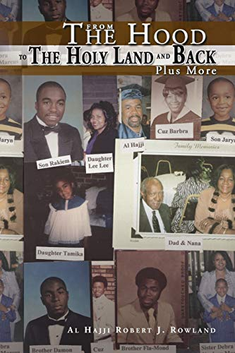 From the Hood to the Holy Land and Back Plus More By Al Hajji Robert J Rowland