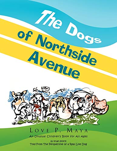 The Dogs of Northside Avenue By Love P Maya