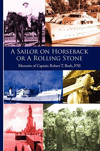 A Sailor on Horseback By Robert T Bush