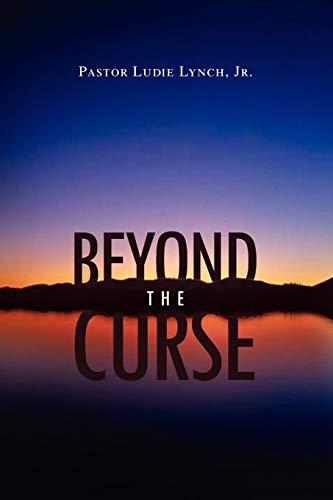 Beyond the Curse By Ludie R Lynch
