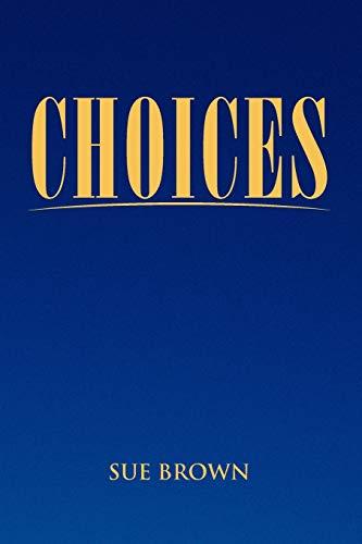 Choices By Sue Brown (Harvard University, Massachusetts)