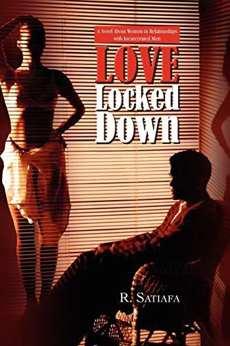 Love Locked Down By R Satiafa