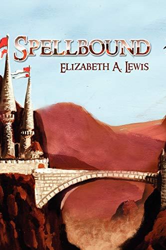 Spellbound By Elizabeth A Lewis