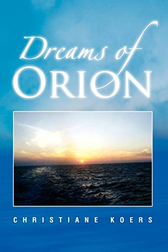 Dreams of Orion By Christiane Koers