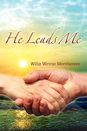 He Leads Me By Willia Winnie Momberere